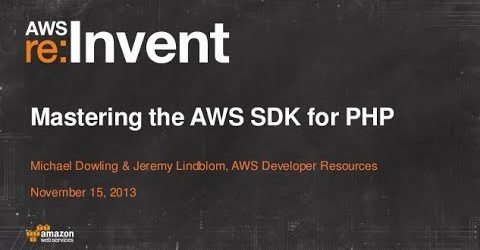 Mastering the AWS SDK for PHP