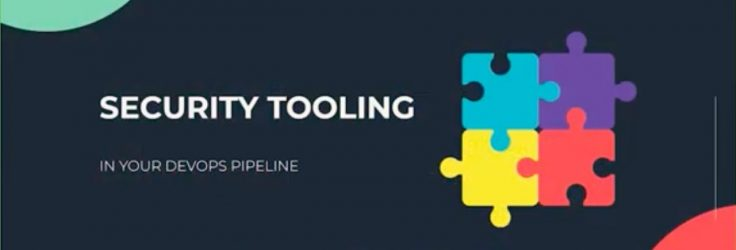 Security Tooling in Your DevOps Pipeline